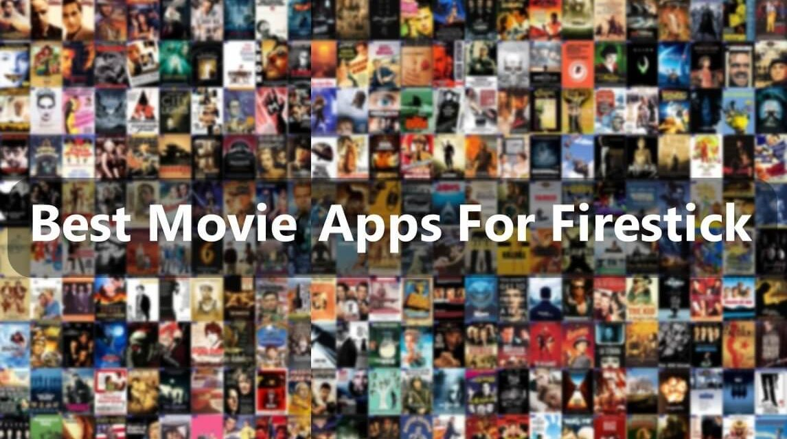 21 Best Movies Apps For Firestick [Updated 2021] Stream Unlimited Free Movies & TV
