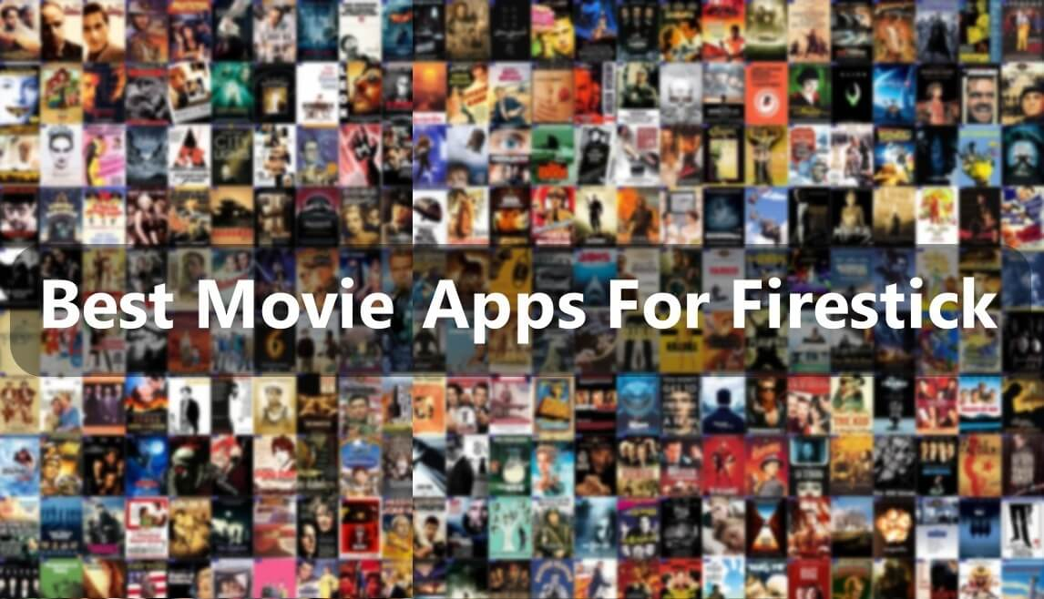 25 Best Movie Apps For Firestick [Updated 2021] Stream Unlimited Free Movies & TV