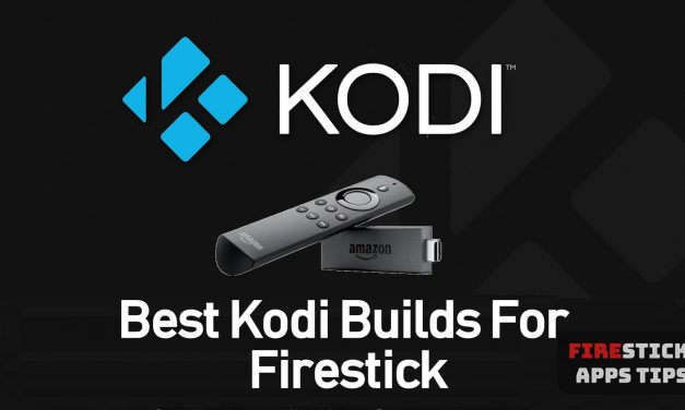 15 Best Kodi Builds for Firestick [2021] With Installation Guide