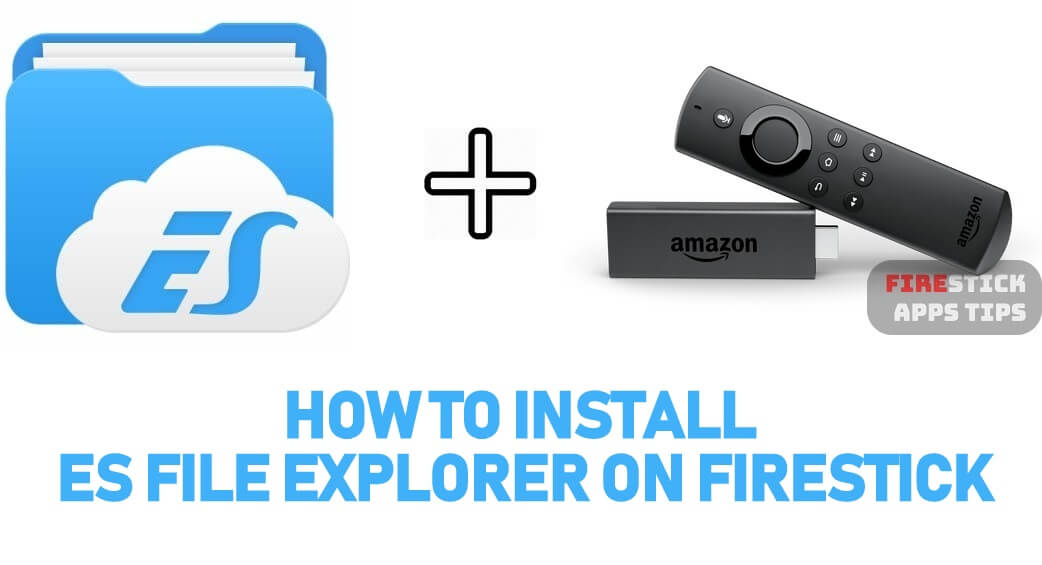 How to Install ES File Explorer for Firestick / Fire TV [2020] Instantly