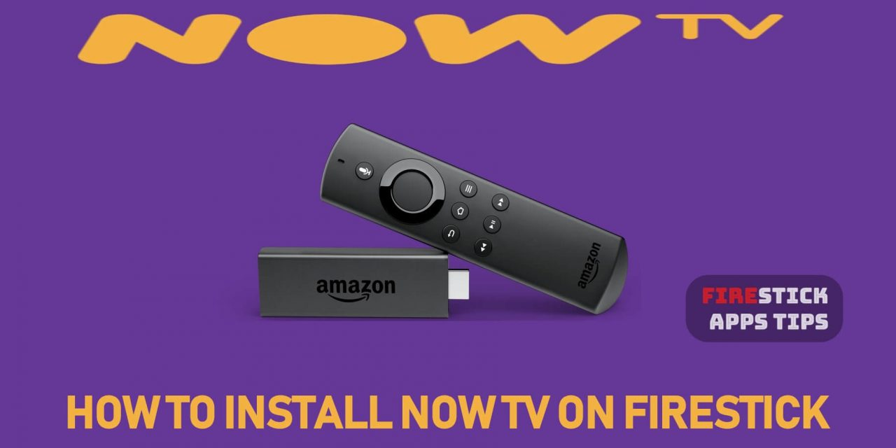How to Download and Install NOW TV on Firestick [2021]
