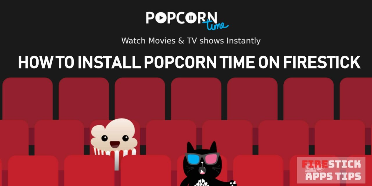 How to Install Popcorn Time on Firestick / Fire TV [2020]