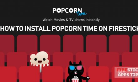 How to Install Popcorn Time on Firestick / Fire TV [2021]