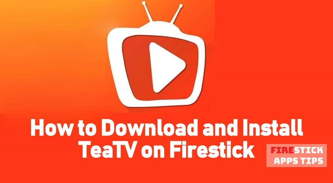 How to Download & Install TeaTv for Firestick / Fire TV Within Minutes [2020]