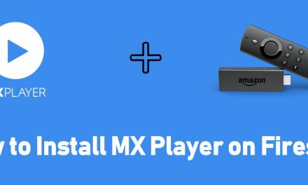 How to Install MX Player for Firestick / Fire TV [2020]