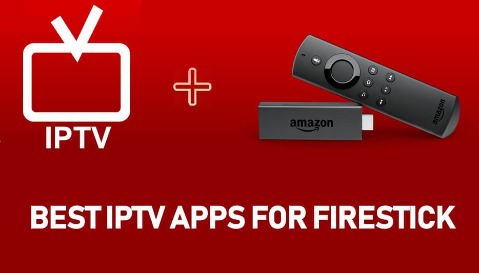 Best IPTV For Firestick & Fire TV [2020] You Must Have