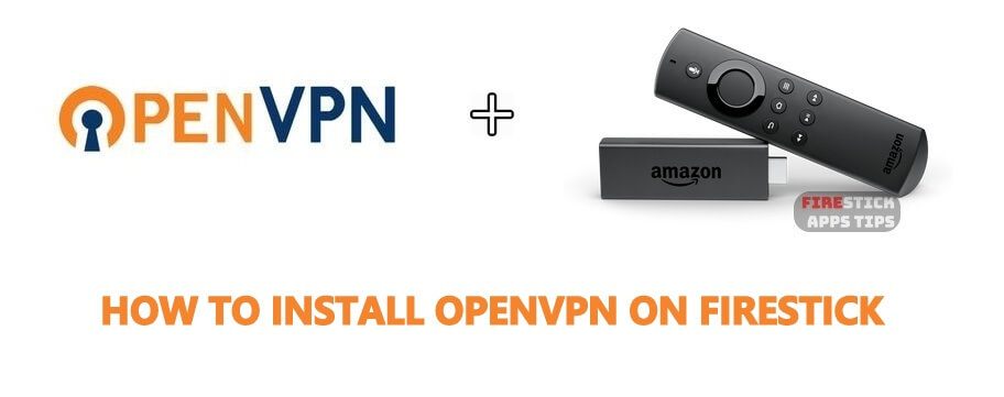 How to Download & Install OpenVPN on Firestick 2020