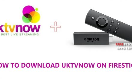 How to Download &  Install UktvNOW for Firestick [2021]