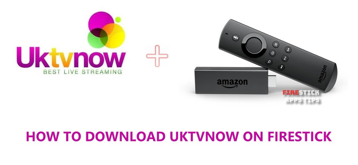How to Download &  Install UktvNOW for Firestick [2020]