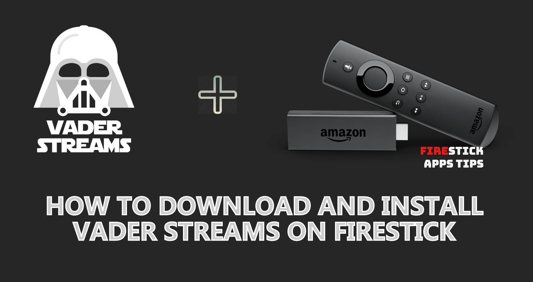 How to Download and Install Vader Streams on Firestick [2021]