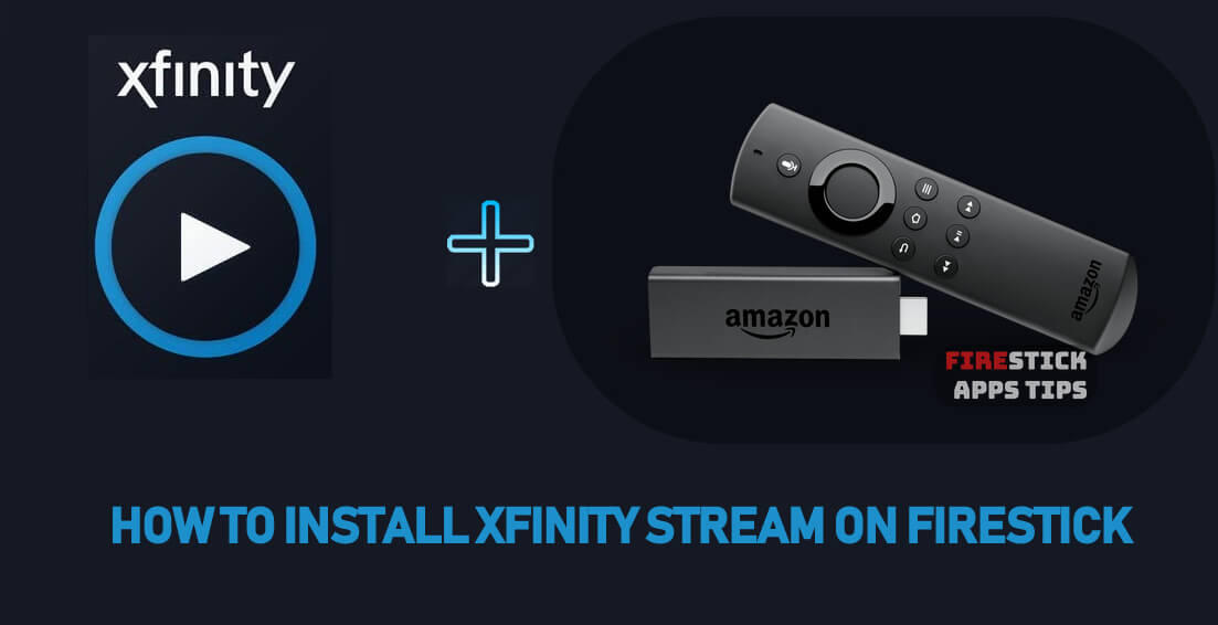 How to Install Xfinity Stream on Firestick [2021]