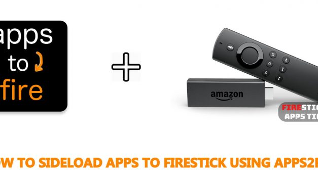 How to Sideload Apps to Firestick using Apps2Fire [2020]