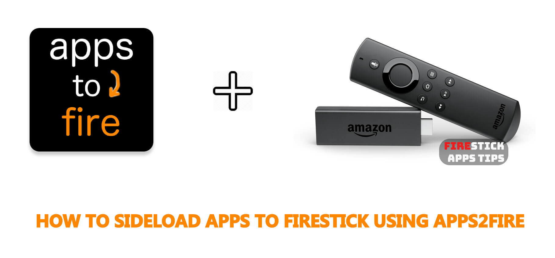 How to Sideload Apps to Firestick using Apps2Fire [2021]
