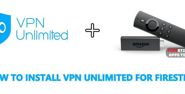 How to Install VPN Unlimited for Firestick [2020]