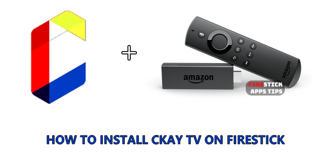 How to Install CKayTV on Firestick / Fire TV [2021]