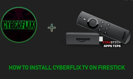 How to Download & Install CyberFlix TV on Firestick [2020]