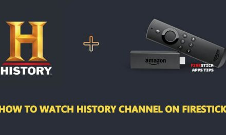 How to Watch History Channel on Firestick for FREE [2021]