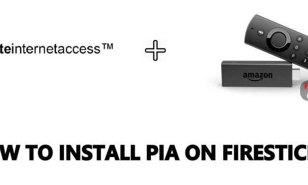 How to Download & Install PIA on Firestick [2021]