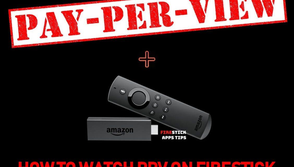 How to Watch PPV on Firestick | Best PPV Kodi Addons in 2020