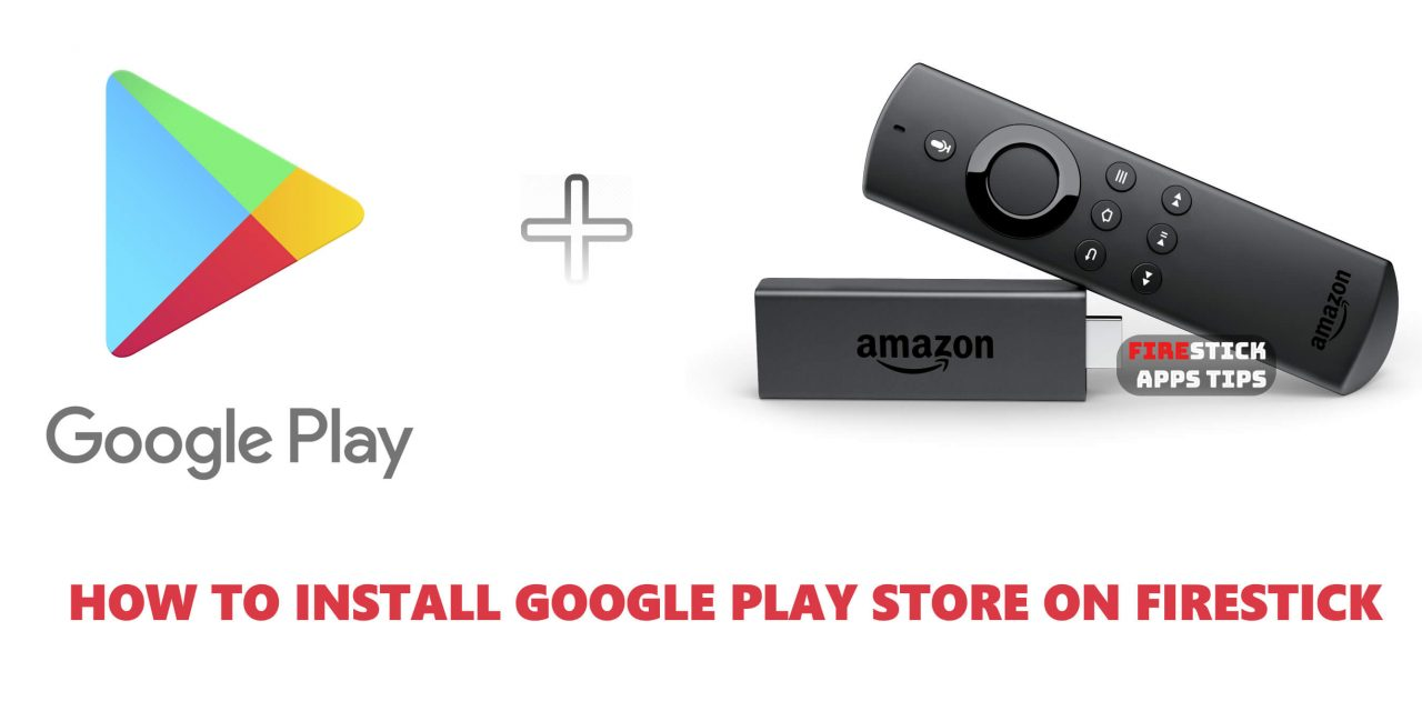 How to Install Google Play on Firestick / Fire TV [2020]