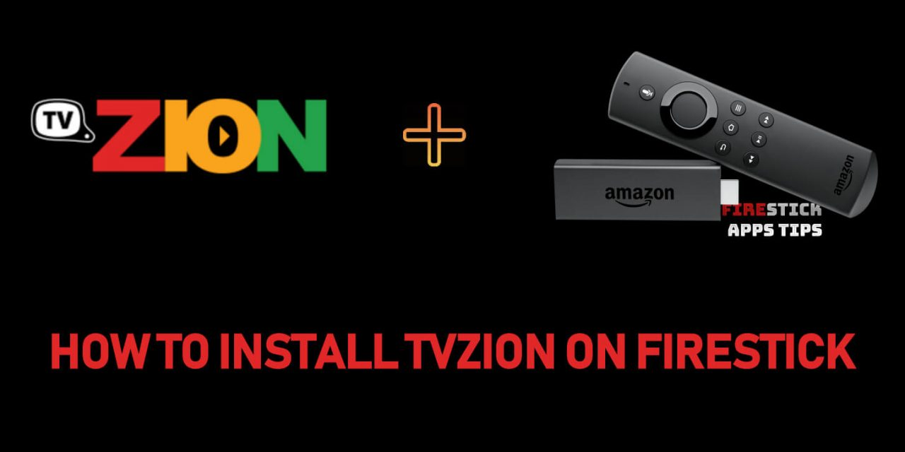 How to Download & Install TVZion Apk on Firestick / Fire TV 2020