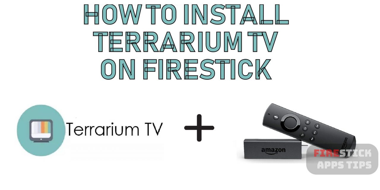 How to Install Terrarium TV on Firestick [2020]
