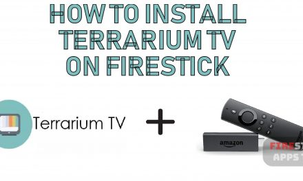 How to Install Terrarium TV on Firestick [2020]