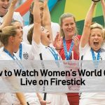 How to Watch Women's World Cup Live on Firestick