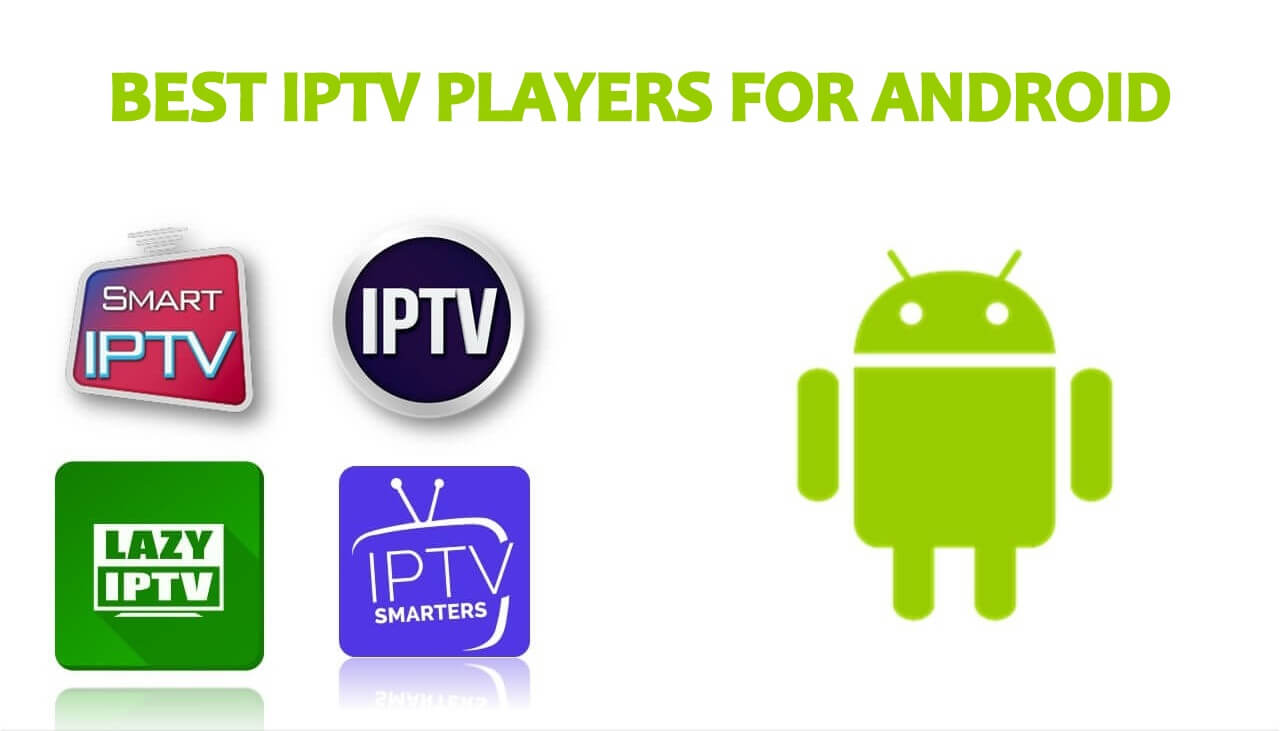 Top Best IPTV Players for Android [2021]