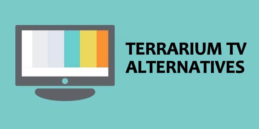 9 Best Terrarium TV Alternatives for Movies / TV Shows 2020