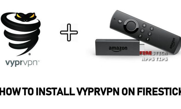 How to Install VyprVPN on Firestick / Fire TV [2021]