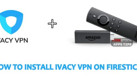 How to Install Ivacy VPN on Firestick / Fire TV