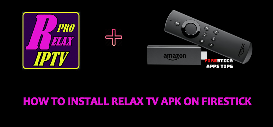 How to Install Relax TV Apk on Firestick [2020]