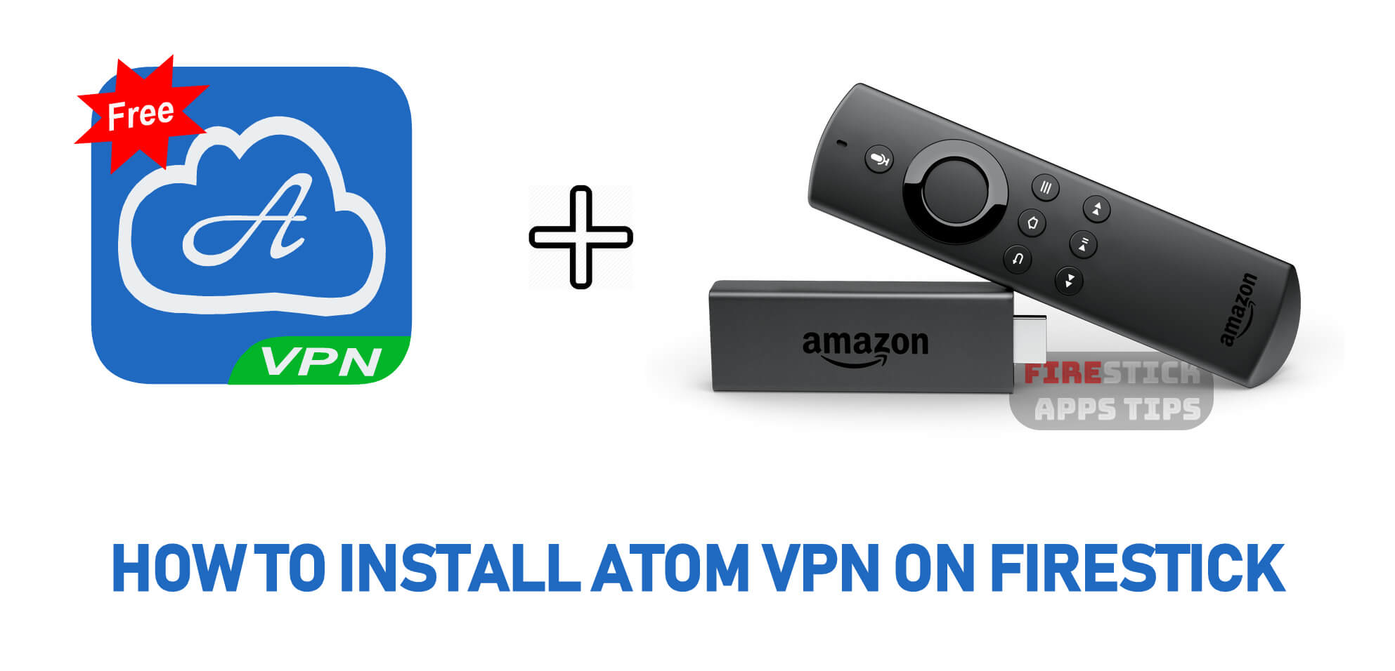 How to Download & Install Atom VPN For Firestick