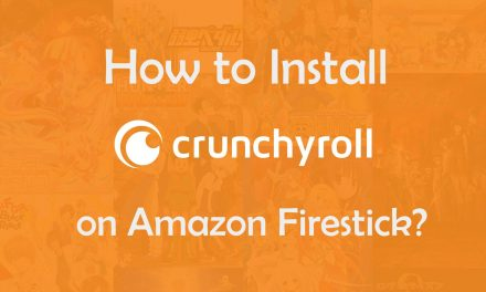 How to install Crunchyroll on Firestick? [2021]