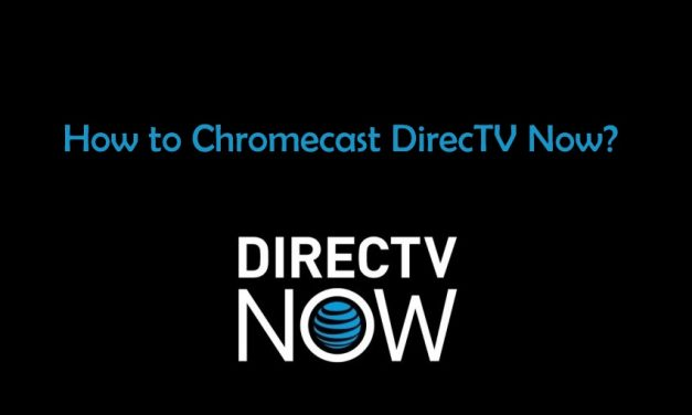How to Chromecast DIRECTV NOW to TV?
