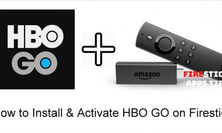 How to Install & Activate HBO GO on Firestick [2019]