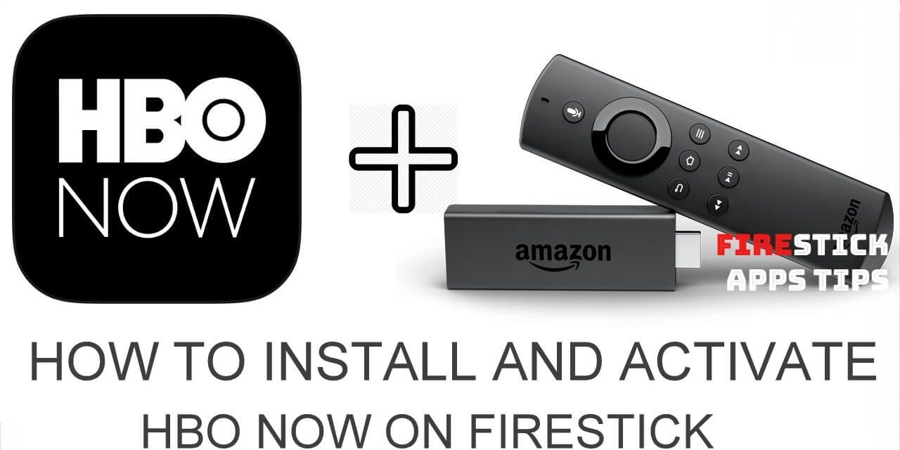 How to Install and Activate HBO Now on Firestick 2021