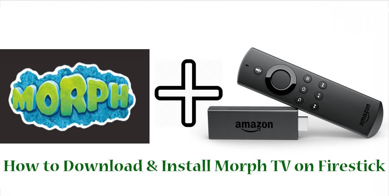 How to Download and Install Morph TV on Firestick 2021