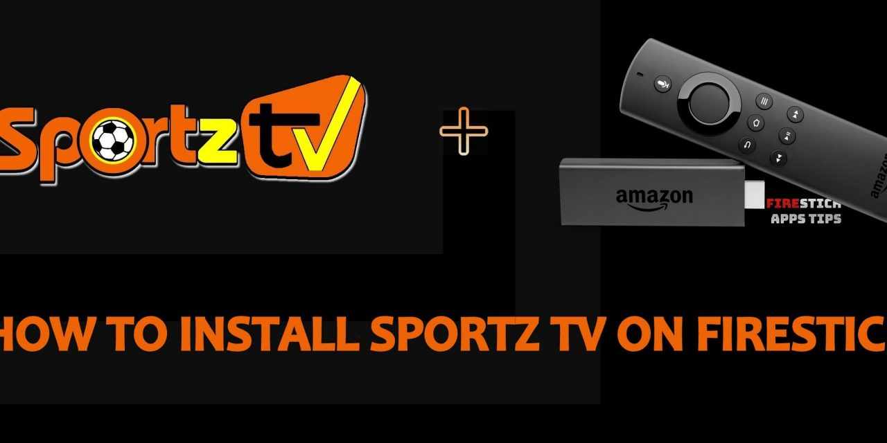 How to Install Sportz TV IPTV on Firestick / Android TV Box 2020