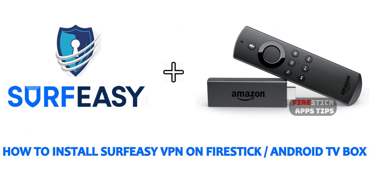 How to Install SurfEasy VPN for Firestick / Android TV Box 2020
