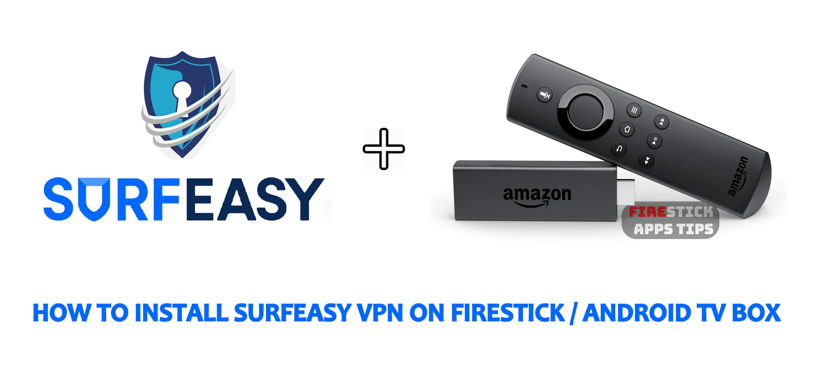 How to Install SurfEasy VPN for Firestick / Android TV Box 2021
