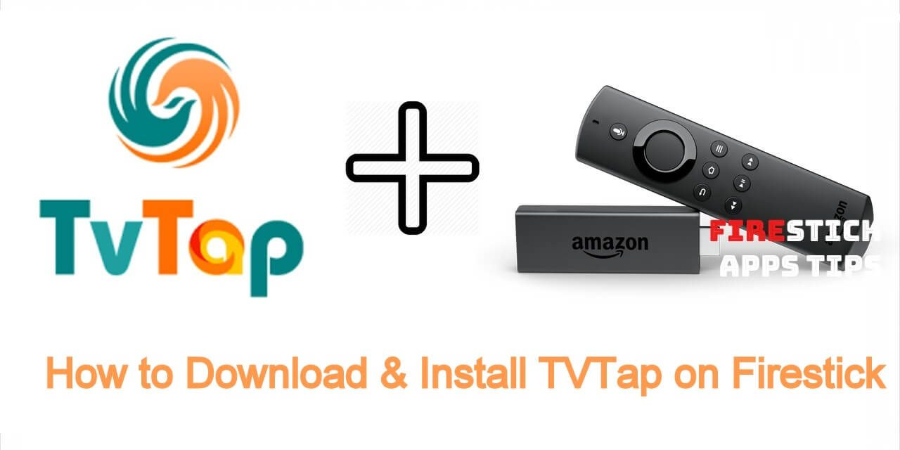 How to Download & Install TVTap on Firestick 2021