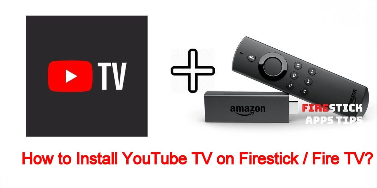 How to Install YouTube TV on Firestick / Fire TV [2020]