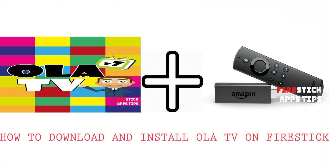 How to Download and Install OLA TV Apk on Firestick 2020
