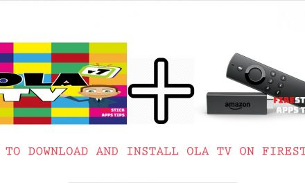 How to Download and Install OLA TV Apk on Firestick 2021