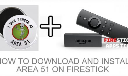 How to Download and Install Area 51 on Firestick 2020