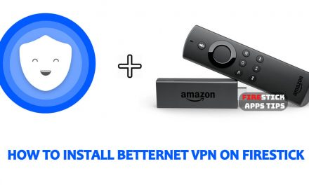 How to Install Betternet VPN for Firestick / Fire TV