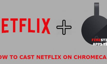 How to Cast Netflix to Chromecast [2020]