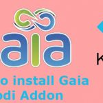 How to Install Gaia Kodi Addon for Ultimate Video Streaming [2021]